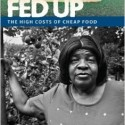 Fed Up: The High Cost of Cheap Food by Dale Finley Slongwhite - Credit: University Press of Florida