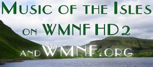 Music of the Isles @ WMNF HD2 New Sounds Stream