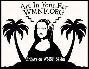 Intellectual Property Rights in Art on Art in Your Ear @ WMNF Airwaves